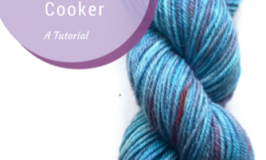 My New Passion – Dyeing Yarn in the Crock Pot