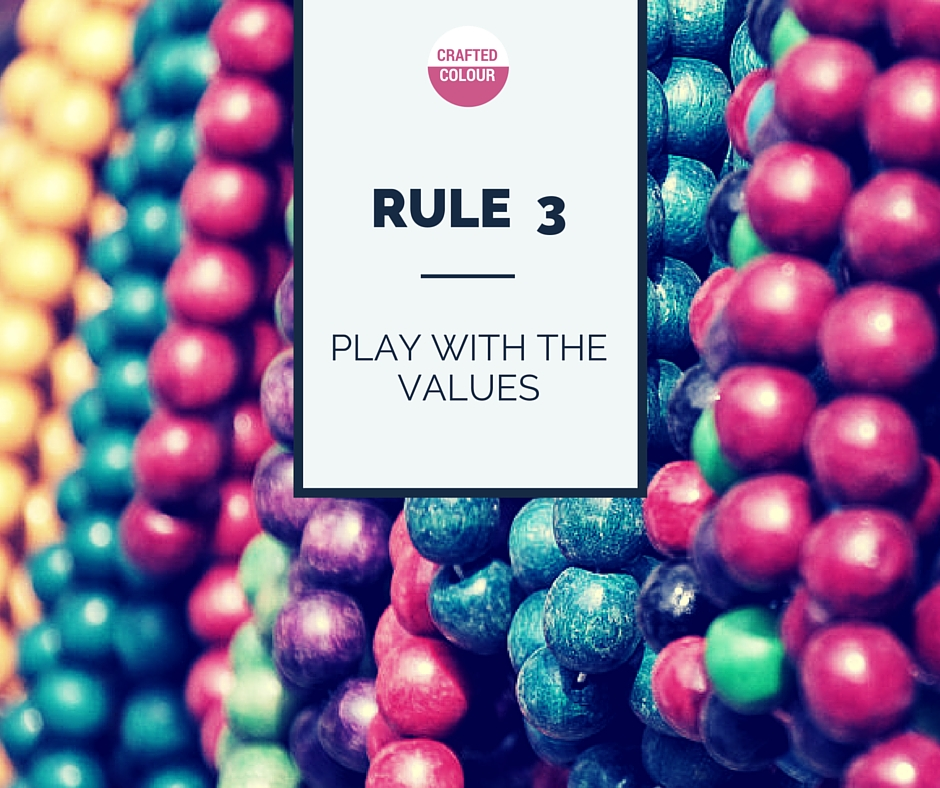 Crafted Colour Rule 3 - Play with the Values