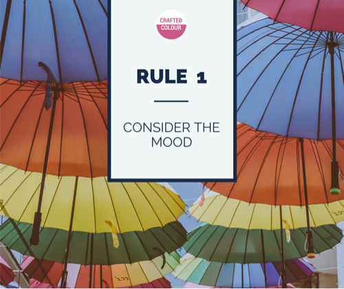 rule 1 - consider the mood
